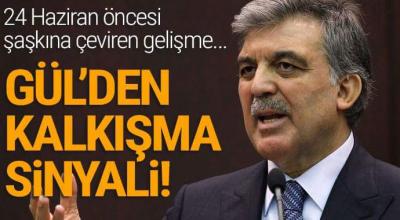 24 haziran öncesi şaşkına çeviren gelişme Abdullah Gül'den kalkışma