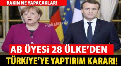 28 AB ülkesinden Türkiye'ye yaptırım kararı! Bakın ne yapacaklarmış