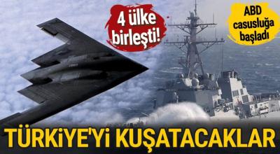 4 ülke Türkiye'ye karşı birleşti, ABD casusluğa başladı! Denizden kuşatmaya başlandı...