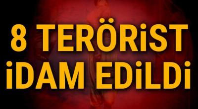8 terörist idam edildi!