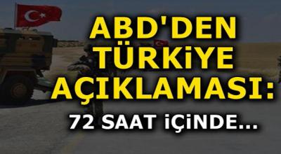 ABD'den Türkiye açıklaması 72 saat içinde!