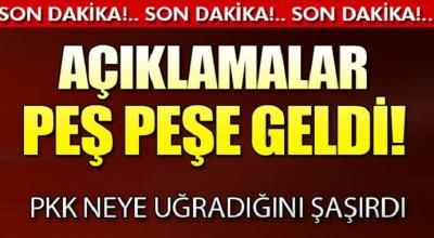 açıklamalar peş peşe geldi PKK neye uğradığını şaşırdı