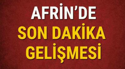 Afrin'den Son dakika Gelişmesi