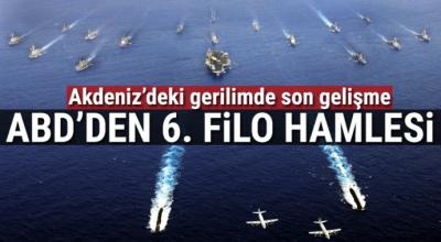 Akdeniz'deki sondaj gerginliğinde son gelişme! ABD'den '6. Filo' açıklaması