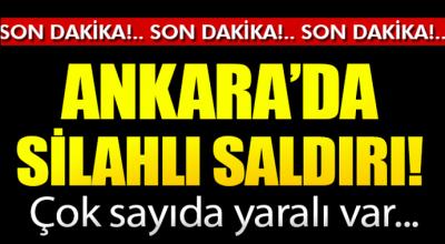 Ankara'da silahlı saldırı! Çok sayıda yaralı var