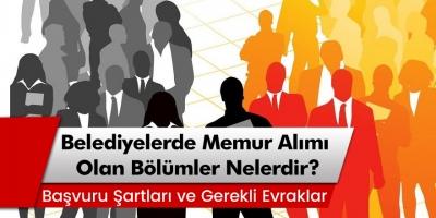 Belediyede Memur Alımı ve Başvuru Şartları Nelerdir?