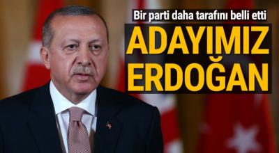 Bir Parti Daha Tarafını Belli Etti! Adayımız Erdoğan