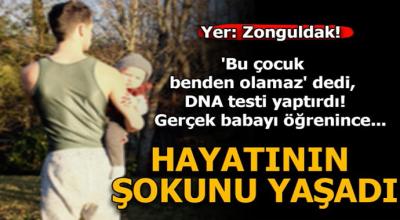 'Bu çocuk benden olamaz' dedi, DNA testi yaptırdı! Hayatının şokunu yaşadı...