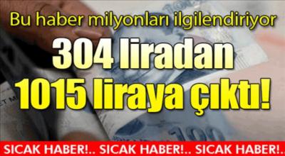 Bu haber milyonları ilgilendiriyo 304 liradan 1015 liraya çıktı