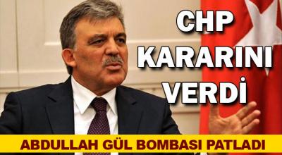 CHP kararını verdi! Abdullah Gül bombası patladı...