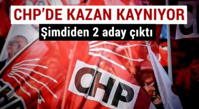 CHP'de şimdiden iki aday çıktı