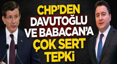 CHP'den Ahmet Davutoğlu ve Ali Babacan'a Çok Sert Tepki