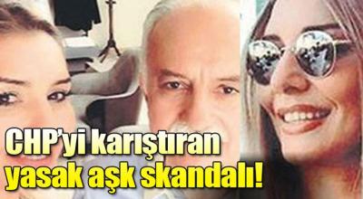 CHP'yi karıştıran yasak aşk skandalı!