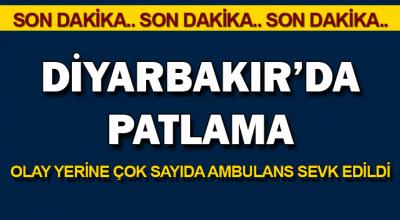 Diyarbakır'da patlama! Olay yerine çok sayıda ambulanslar sevk edildi!