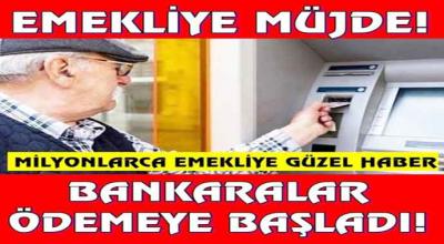 Emeklilere Müjde ! Bankalar Ödemeye Başladı