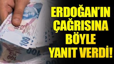 Erdoğan'ın destek çağrısına yanıtı şöyle oldu!
