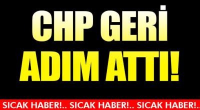 Flaş Gelişme.. CHP Geri Adım Attı