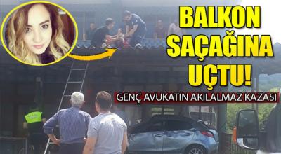Genç avukatın akılalmaz kazası! Balkon saçağına uçtu