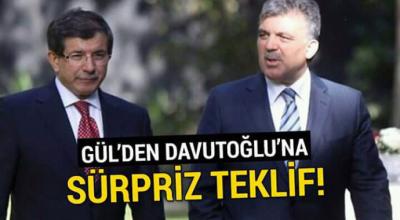 Gül'den davutoğluna süpriz teklif