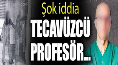 İğrenç iddialar! O profesör kız öğrencilerinede...