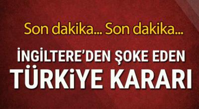 İngilterede'den şoke eden Türkiye kararı
