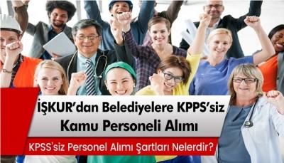 İŞKUR'dan Belediyelere KPSS'siz Kamu Personeli Alımı!