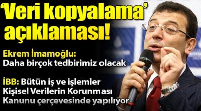 İstanbul Büyükşehir Belediyesi ve Ekrem İmamoğlu'ndan 'veri tabanı kopyalama' açıklaması