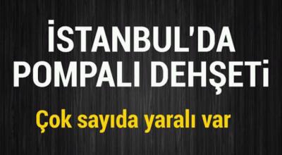 İstanbul'da pompalı dehşeti yaralılar var