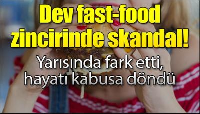 İstanbul'da ünlü fast food zincirinde büyük skandal!