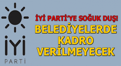 İYİ Parti'ye soğuk duş! Belediyelerde kadro verilemeyecek