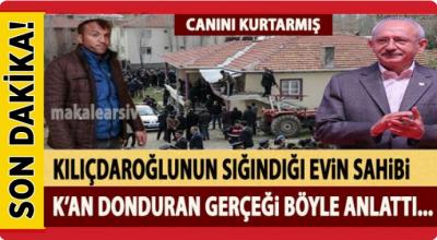 Kılıçdaroğlu'nun sığındığı evin sahibi her şeyi bir bir anlattı