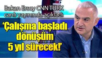 Kültür ve Turizm Bakanı Ersoy'dan CNN TÜRK'te önemli açıklamalar
