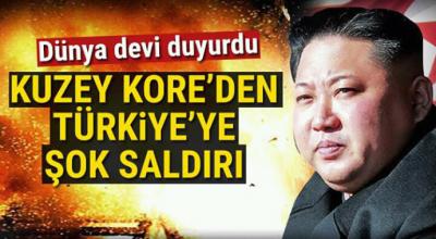 Kuzey Kore'den Türkiye'ye Şok Saldırı