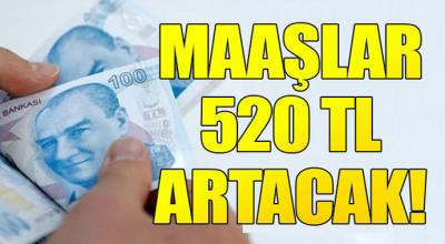 Müjde Maaşlara  520 Lira Zam