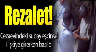 Rezalet! Cezaevindeki Subay avukatıyla iğrenç birşekilde yakalandı ki...