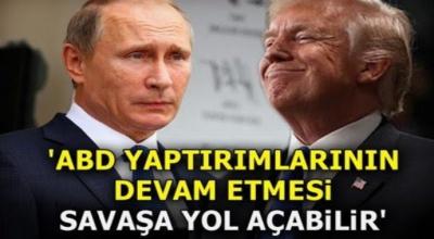 Rusya'dan flas açıklama! Yaptırımlar devam ederse heran savaş çıkabilir