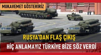 Rusya'dan flaş çıkış! Hiç anlamayız Türkiye bize söz verdi...