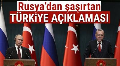 Rusya'dan Türkiye ilişkisi hakkında şaşırtan açıklamalar