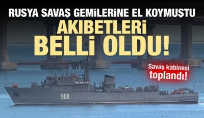 Rusya'nın el doyduğu gemilerin akıbeti belli oldu!