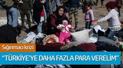 Sığınmacı krizi: 'Türkiye'ye daha fazla para verelim'