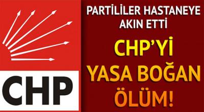 Son Dakika CHP'yi Yasa Boğan Ölüm Haberi