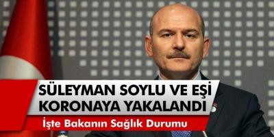 Son Dakika: İçişleri Bakanı Süleyman Soylu ve Eşi Korona Virüse Yakalandı..!
