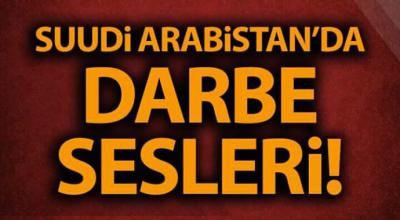 Suudi arabistan'da darbe sesleri