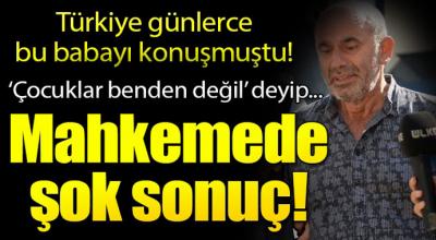 Tüm Türkiye Günlerce Bu Babayı Konuştu! Mahkeme'den Şok Sonuç