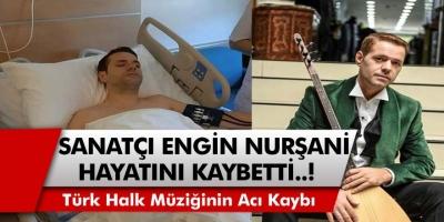 Türk Halk Müziğinin Güçlü Sesi Engin Nurşani Hayatını Kaybetti! Engin Nurşani Kimdir, Neden Öldü?