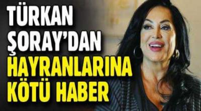 Türkan Şoray'dan Hayranlarına Kötü Haber