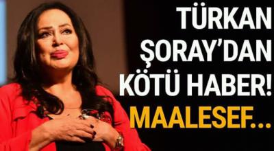 Türkan şoray'dan kötü haber maalesef
