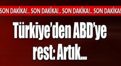Türkiye'den ABD'ye rest artık...