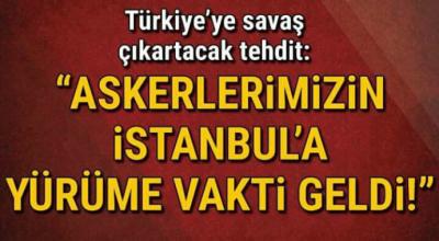 Türkiye'ye savaş çıkartacak tehdit