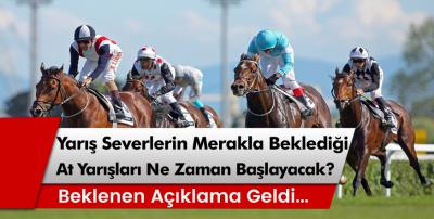 Yarış Severlerin Merakla Beklediği At Yarışları Ne Zaman Başlayacak?